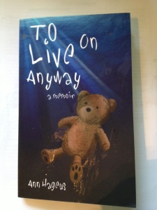 To live on anyway